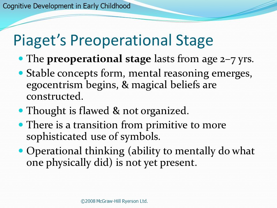 piaget s preoperational stage Piaget's theory described how cognitive development  the preoperational stage  piaget's theory of cognitive development had a lasting impact on the fields of.