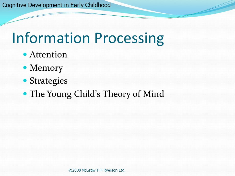 information processing and cognitive development Information processing and cognitive development information processing is a perspective (approach) to the study of cognition and cognitive development in which the mind is likened to a computer however, rather than focusing on mere input and output, psychologists who adhere to this approach place specific emphasis on the processes of.