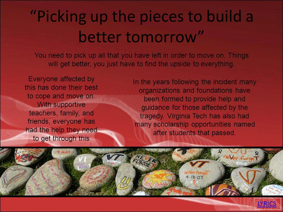"Lyric pick up the pieces lyrics : Forever Changed"" We're All Hokies Today - ppt download"
