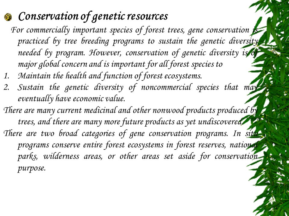 conservation of genetic diversity A variety of phylogenetic measures have been proposed to quantify  distinctiveness, often held to mark species of high conservation worth however.