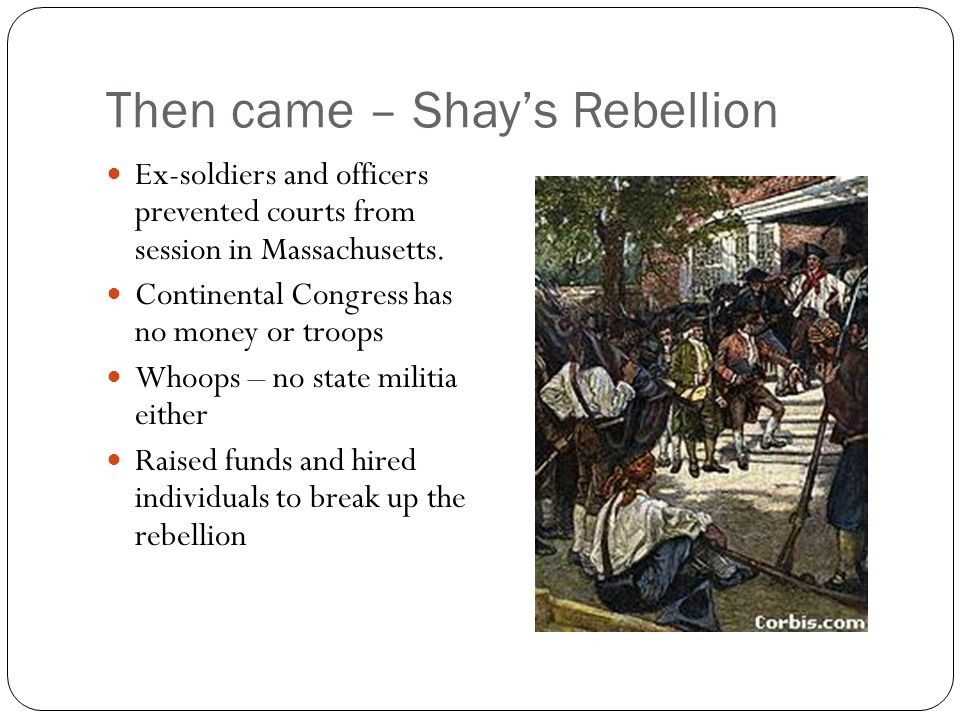 Then came – Shay's Rebellion