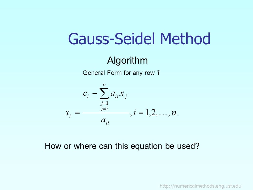 Gauss-Seidel Method Algorithm How or where can this equation be used