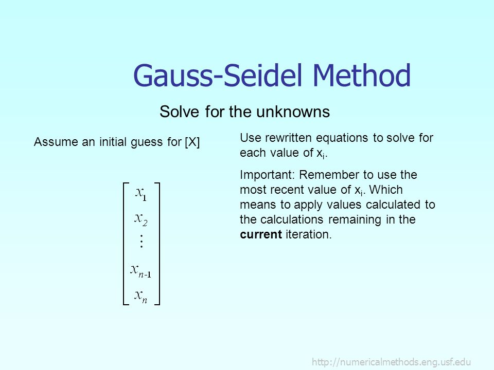 Gauss-Seidel Method Solve for the unknowns