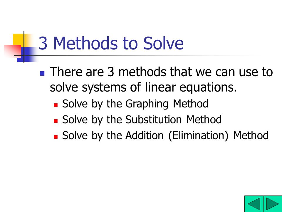 what are two symbolic techniques used to solve linear equations There are two methods that will be used in this lesson to solve a system of linear equations algebraically they are 1) substitution, and 2) elimination they are both aimed at eliminating one variable so that normal algebraic means can be used to solve for the other variable.