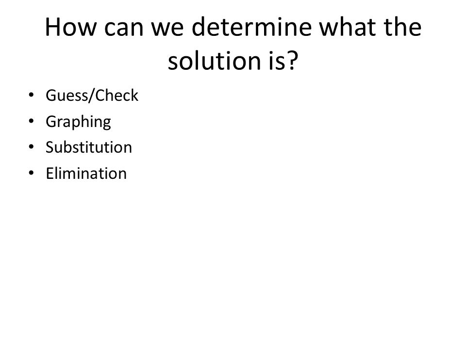 How can we determine what the solution is