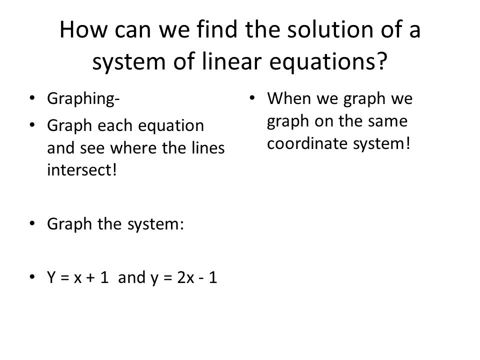How can we find the solution of a system of linear equations