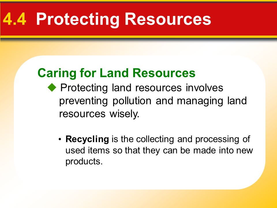 4.4 Protecting Resources Caring for Land Resources