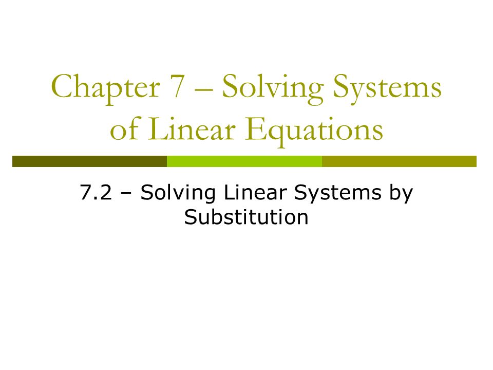 Chapter 7 – Solving Systems of Linear Equations