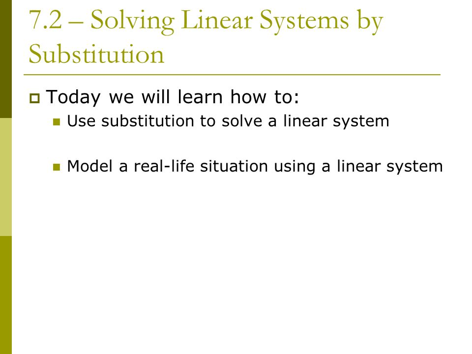 7.2 – Solving Linear Systems by Substitution
