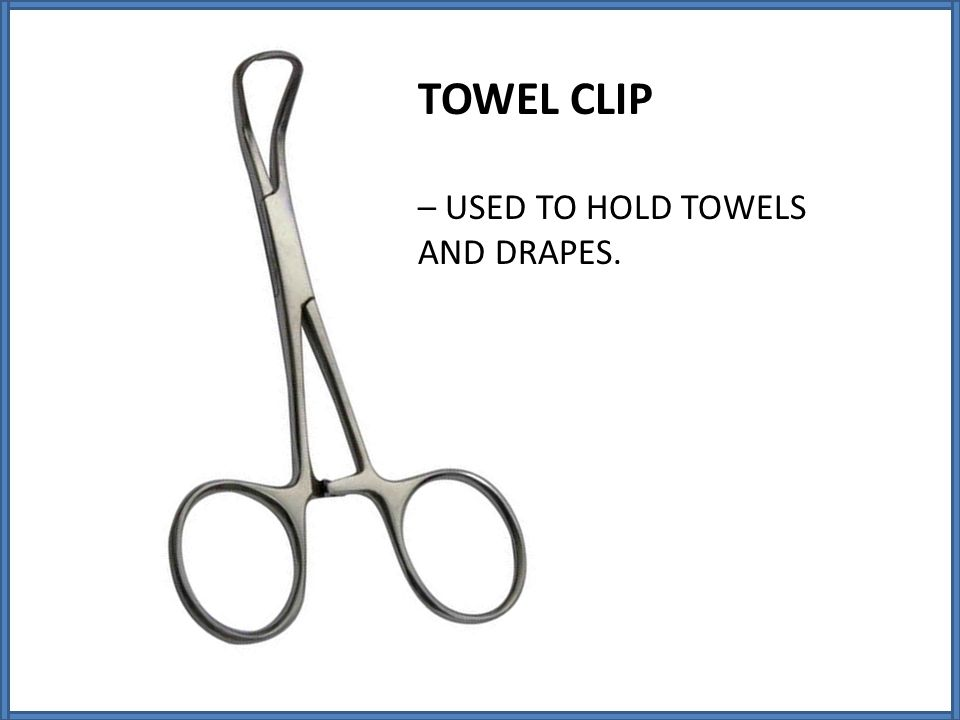 TOWEL CLIP – USED TO HOLD TOWELS AND DRAPES.