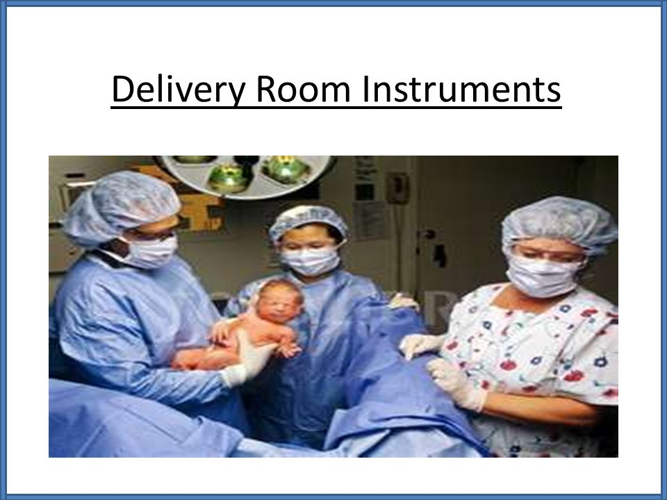 Delivery Room Instruments