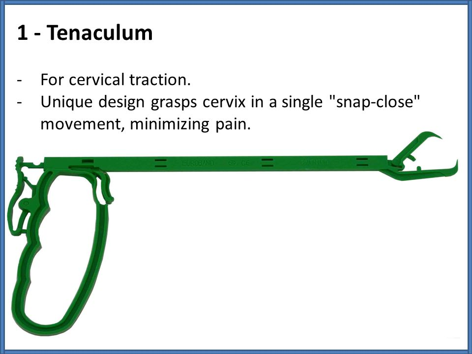 1 - Tenaculum For cervical traction.