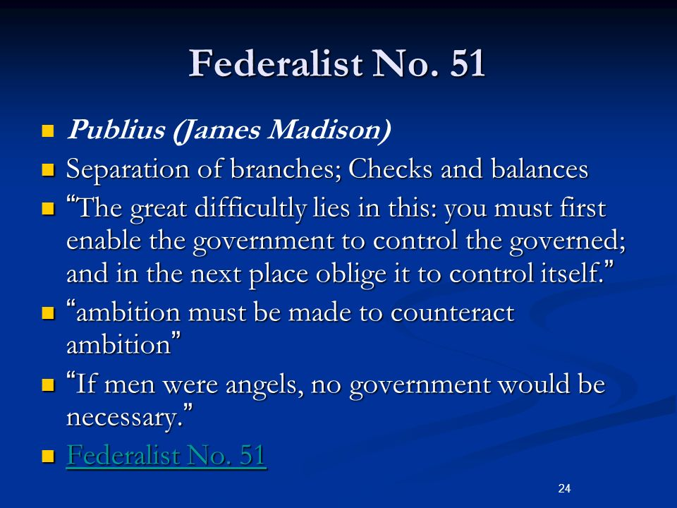 "separation of powers and the systems of checks and balances in the federalist no 51 Answering these questions is important because separation of powers systems in  (ed) the federalist, new  especially no 51 [""checks and balances""]) 5."