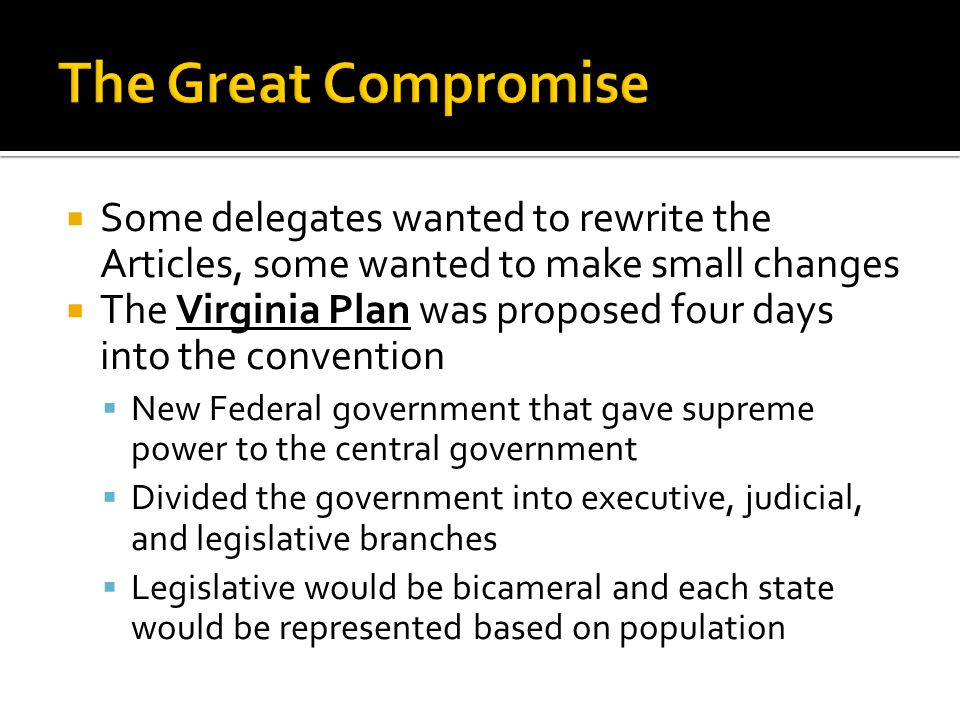 essay on the great compromise The great compromise was an agreement made among the delegates tothe constitutional convention of 1787 that the us government wouldhave two.