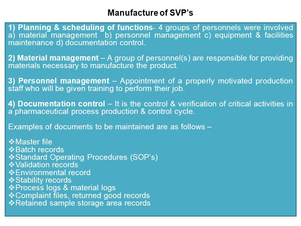 Manufacture of SVP's