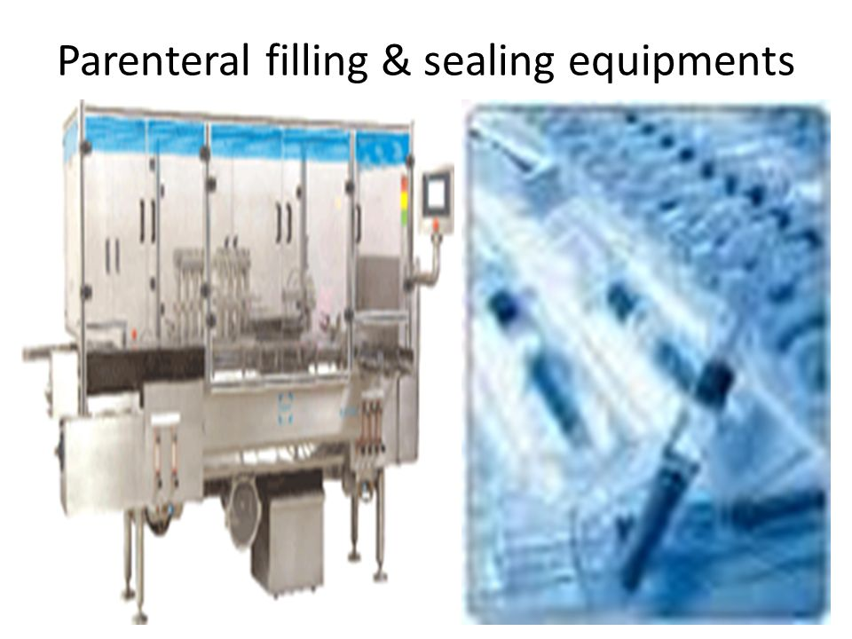 Parenteral filling & sealing equipments