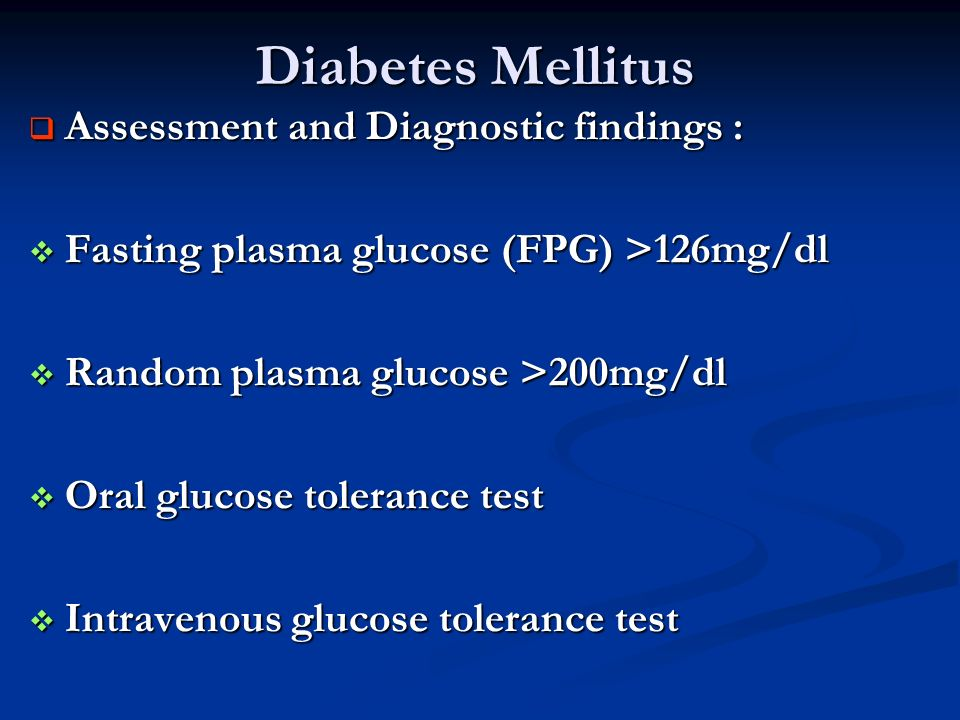 Diabetes Mellitus Assessment and Diagnostic findings :