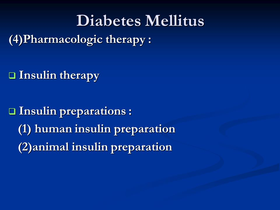 Diabetes Mellitus (4)Pharmacologic therapy : Insulin therapy