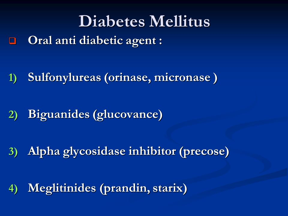 Diabetes Mellitus Oral anti diabetic agent :
