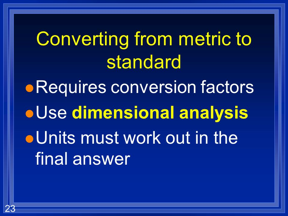 Converting from metric to standard