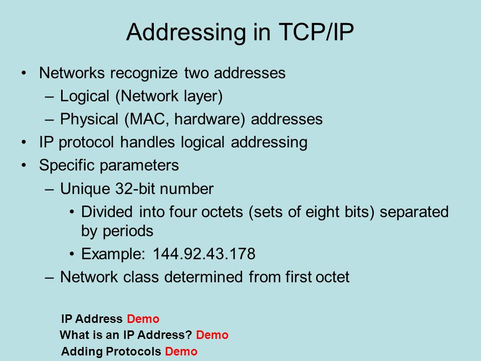 Addressing in TCP/IP Networks recognize two addresses