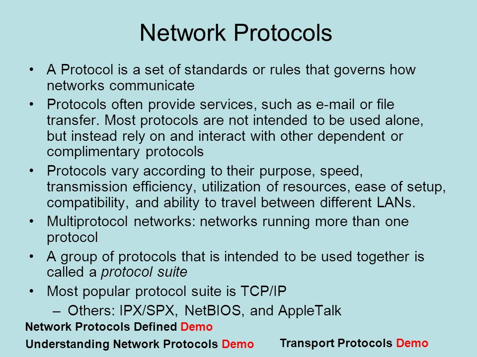 Network Protocols A Protocol is a set of standards or rules that governs how networks communicate.