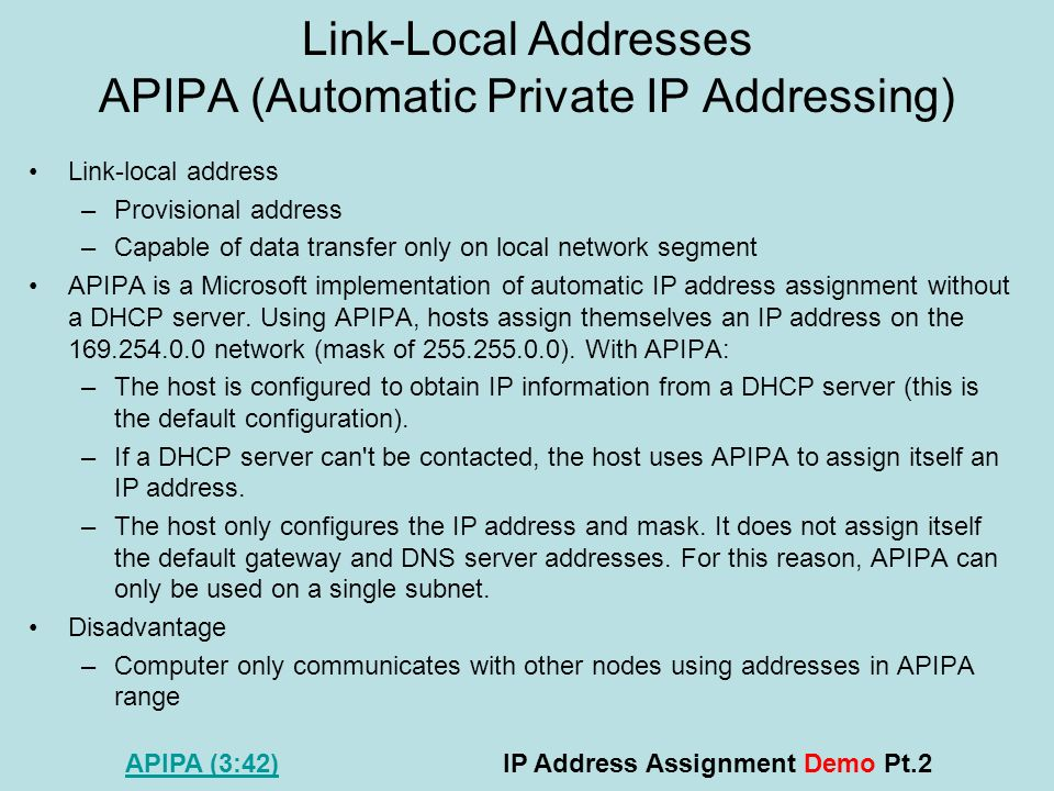 Link-Local Addresses APIPA (Automatic Private IP Addressing)