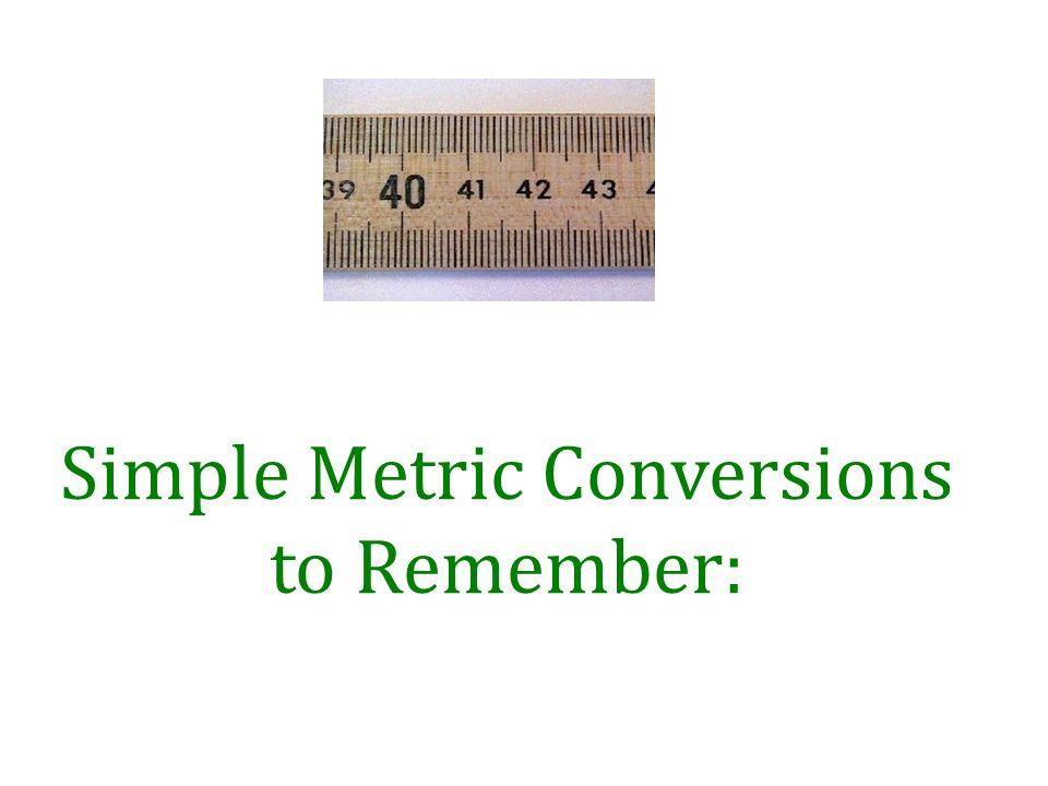 Simple Metric Conversions to Remember: