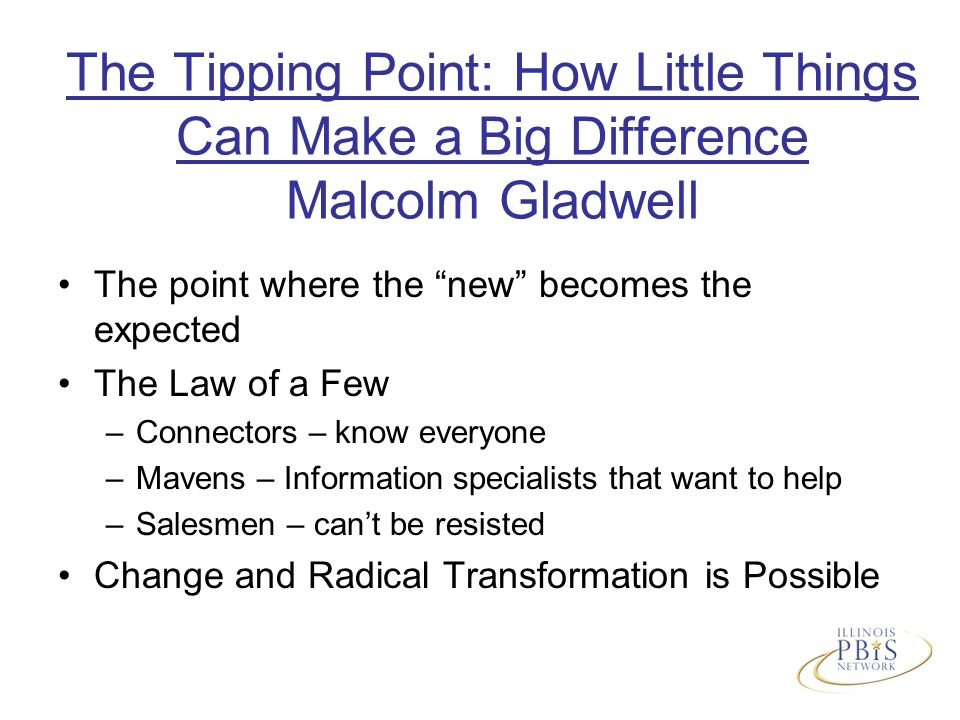 the tipping point how little things can make a big difference by malcolm gladwell essay We share ideas the tipping point how little things can make a big difference malcolm gladwell by.