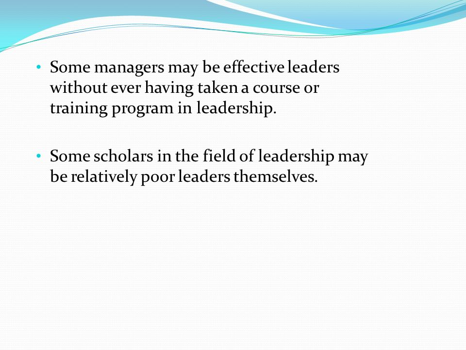 can managers be trained to be effective leaders Listen, then speak - effective listening takes practice, but the difference it makes to the people you lead, your customers and your supervisors, can be impressive actively working to develop your leadership and management skills can make a big difference, so consider enrolling in a leadership skills training program.