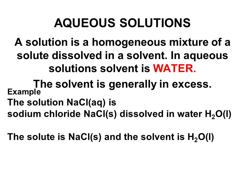 The solvent is generally in excess.