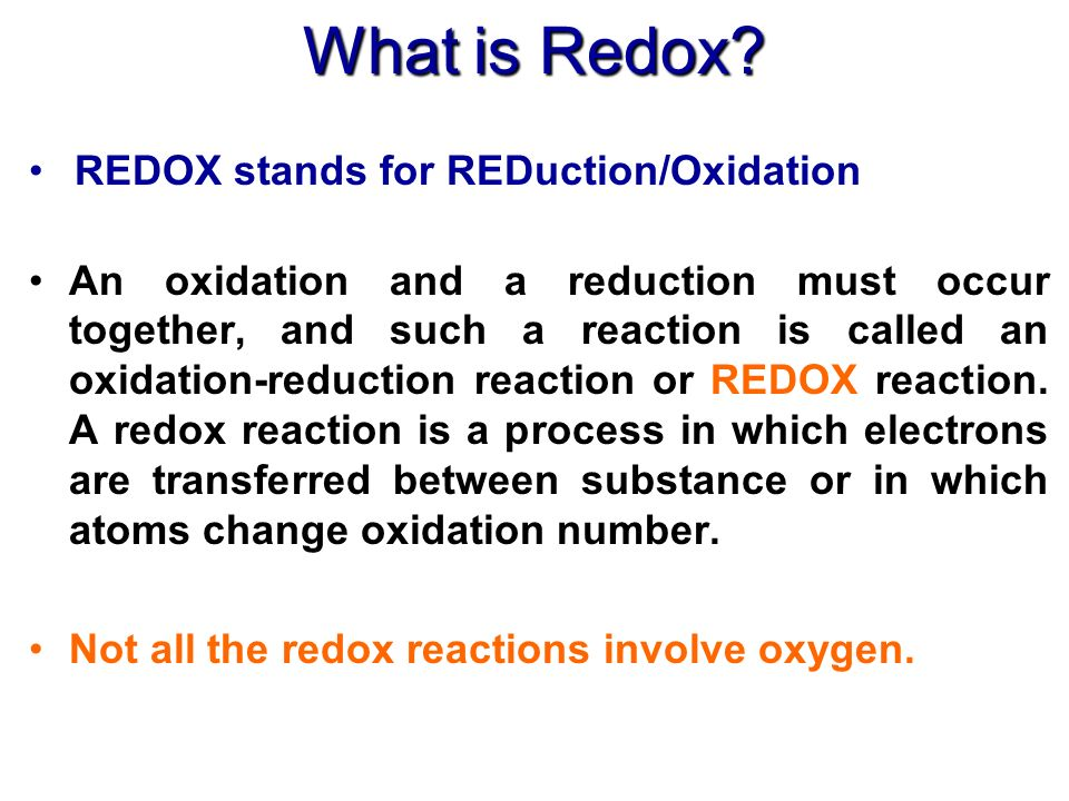 What is Redox REDOX stands for REDuction/Oxidation
