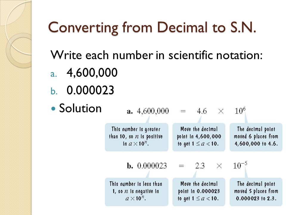 write each number in scientific notation Notes on scientific notation and significant figures prepared by dr masingale, le   all numbers, regardless of magnitude, can be expressed in the form:  for  each place the decimal point is moved to the left, add 1 to the original exponent.