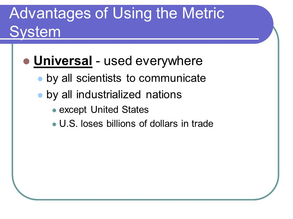 Advantages of Using the Metric System