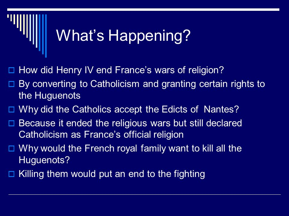 What's Happening How did Henry IV end France's wars of religion