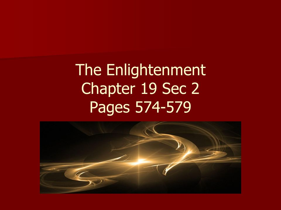 The Enlightenment Chapter 19 Sec 2 Pages 574-579