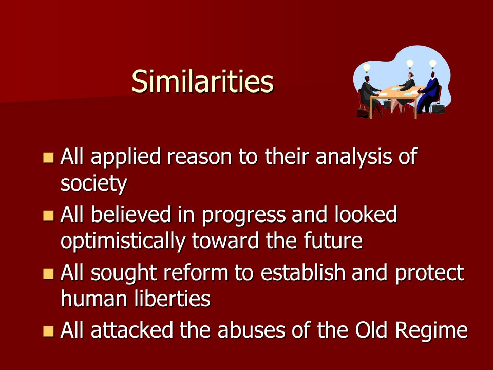 Similarities All applied reason to their analysis of society