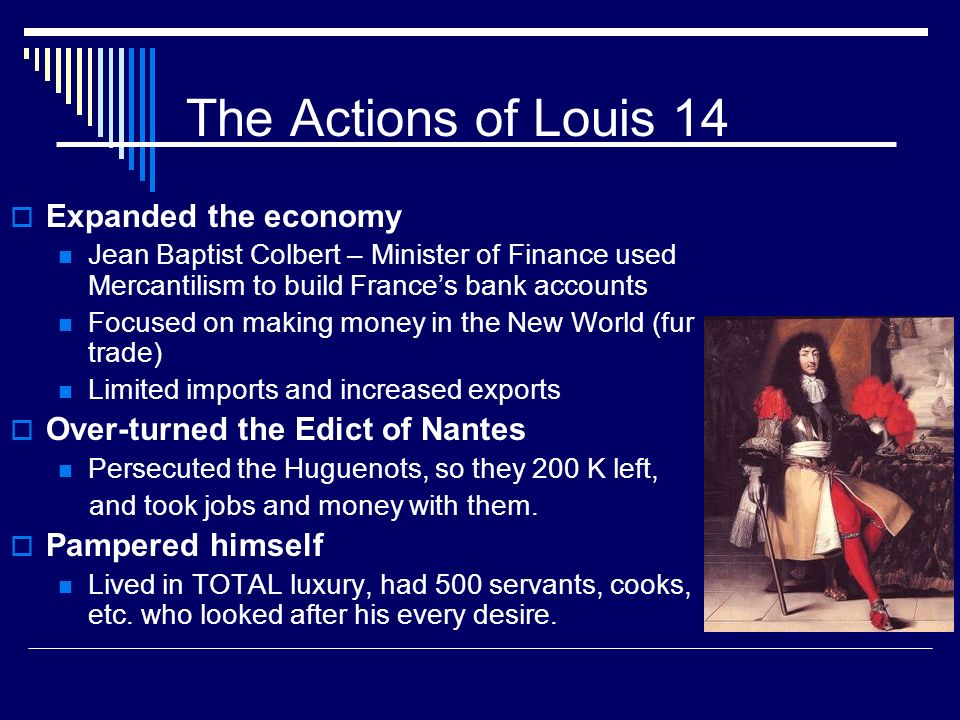 The Actions of Louis 14 Expanded the economy