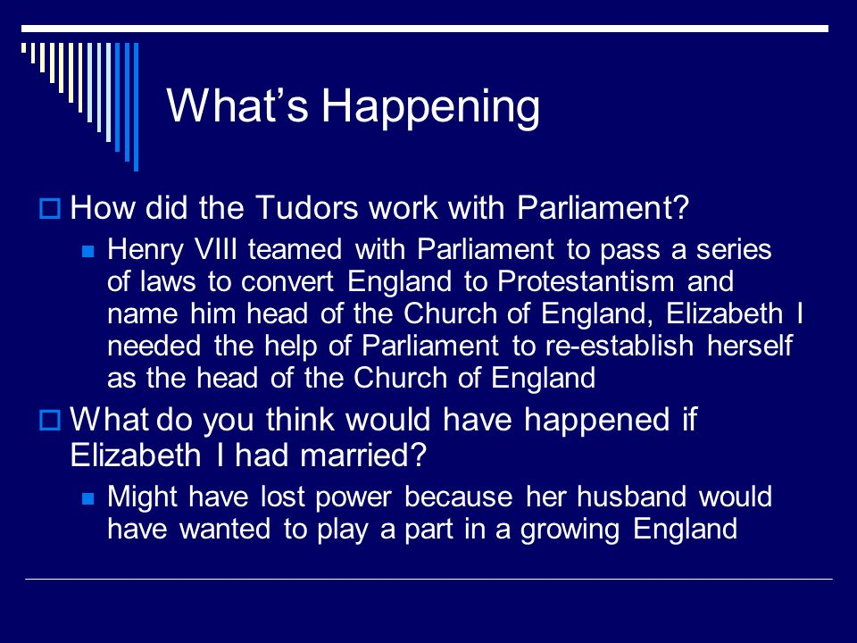 What's Happening How did the Tudors work with Parliament