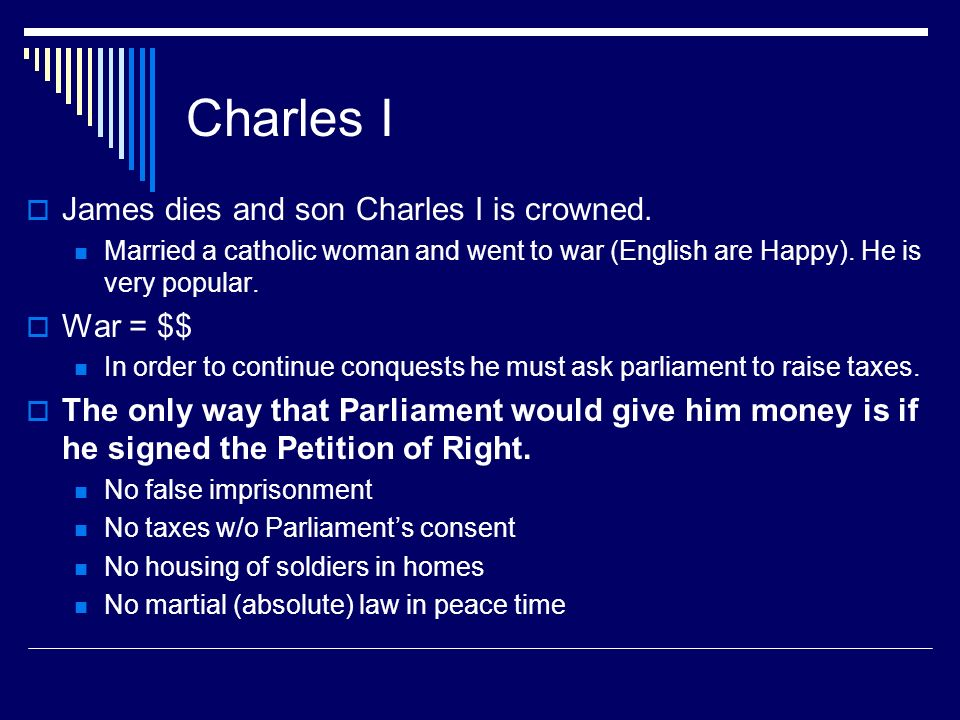Charles I James dies and son Charles I is crowned. War = $$
