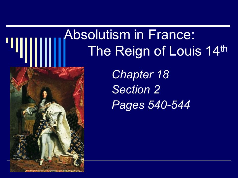 Absolutism in France: The Reign of Louis 14th