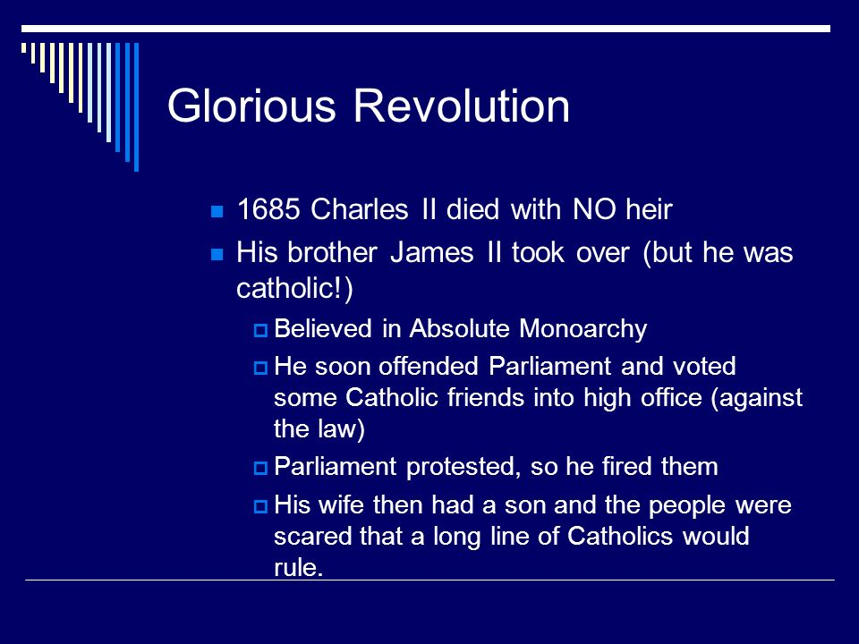 Glorious Revolution 1685 Charles II died with NO heir