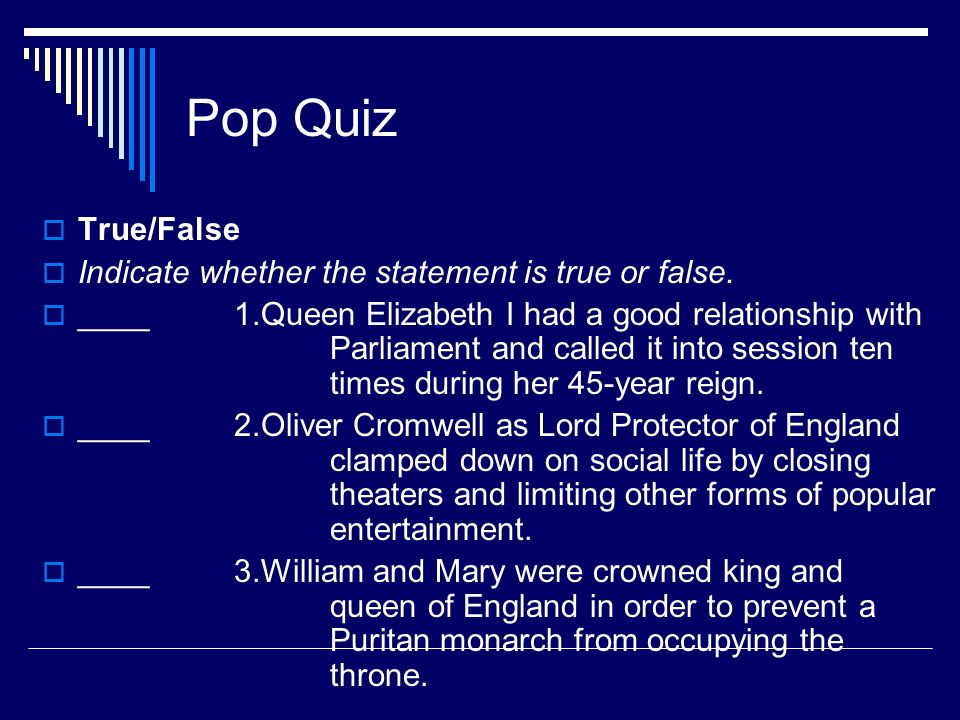 Pop Quiz True/False Indicate whether the statement is true or false.