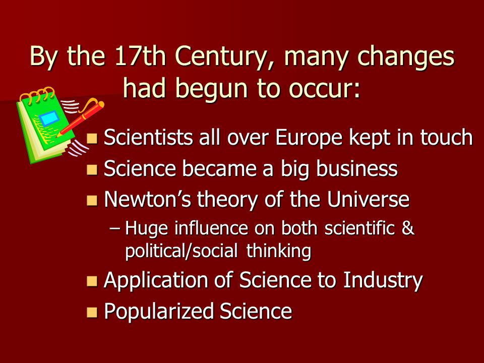 By the 17th Century, many changes had begun to occur: