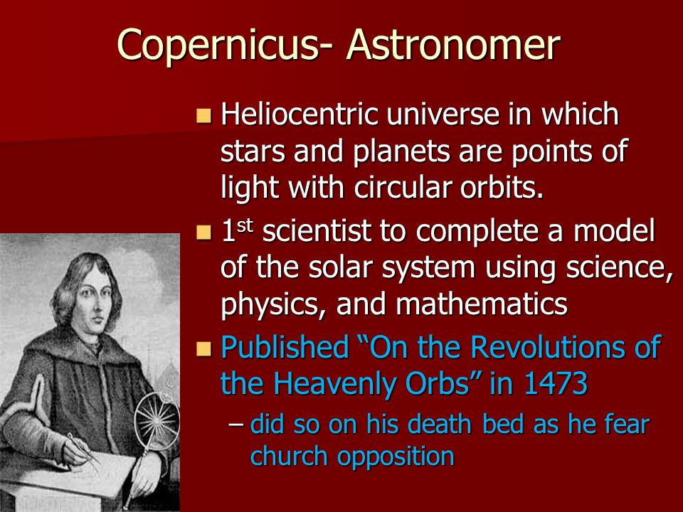 Copernicus- Astronomer