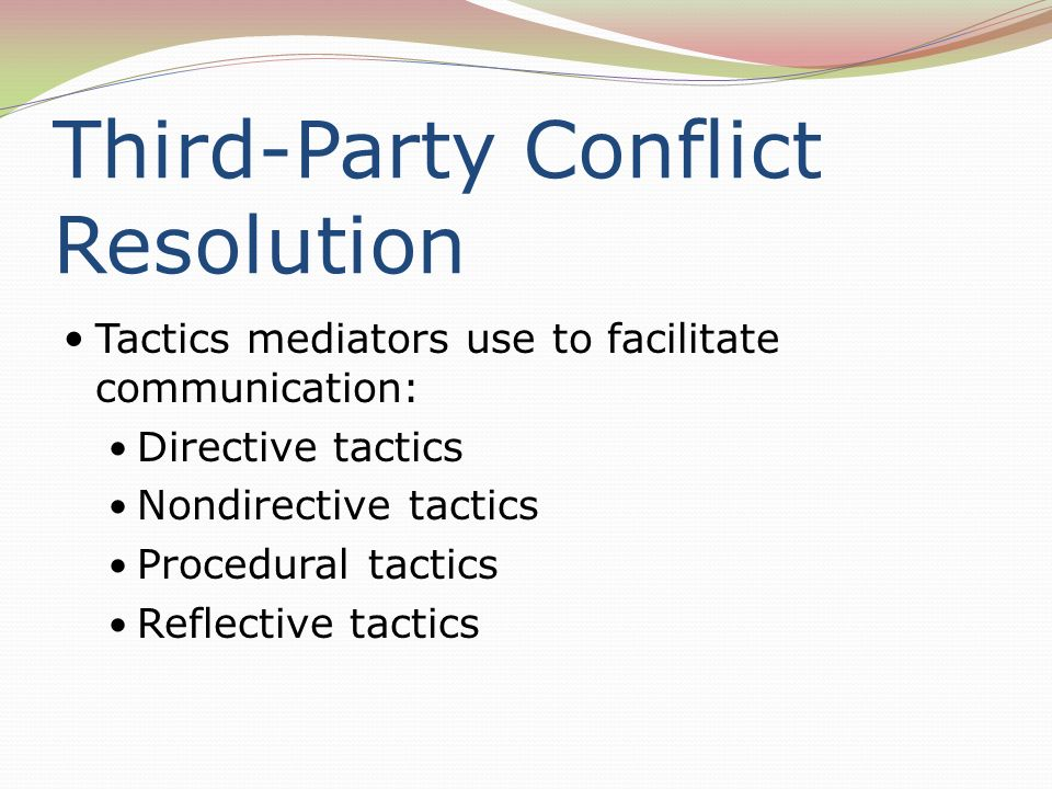 third party conflict resolution The first uses of alternative dispute resolution (adr) processes began  experimentally  o creative resolutions acceptable to the parties, but which a  third-party.