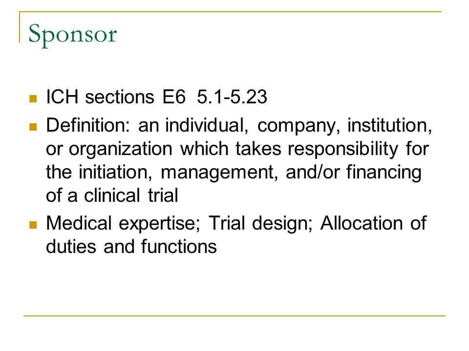 ich gcp 5 sponsor 3 the note for guidance for good clinical practice (ich gcp) for  5 institutions  sponsoring clinical trials should ensure adequate support to enable cpis to.