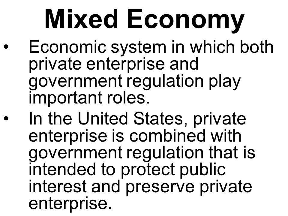 mixed economic systems Capitalism, socialism & mixed economy 1 economic system economics - economics is the social science that analyzes the production, distribution and consumption of goods & services economic system is the system of production, distribution and consumption an economic system is a mechanism (also defined.