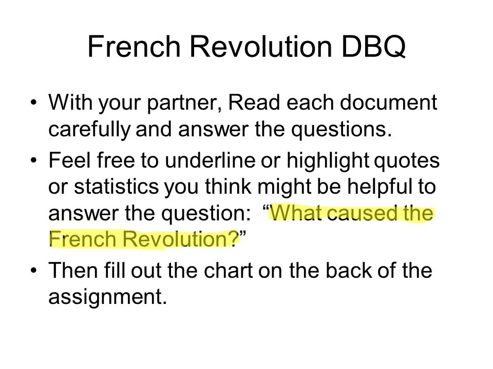 causes french revolution dbq Causes of the french revolution of 1789  the french revolution of 1789 had many long-range causes political, social, and economic conditions in france contributed to the discontent felt by many french people-especially those of the third estate.