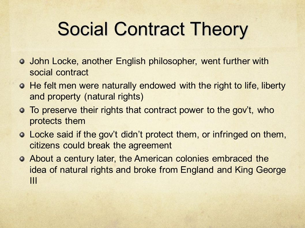 social contract theory of john locke 2 essay John locke's social contract theory 1 natural rights of man—life, liberty, and property a they are called natural because all men are born with them b these natural rights are not rights that are created by government or.